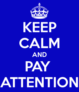 keep-calm-and-pay-attention-58