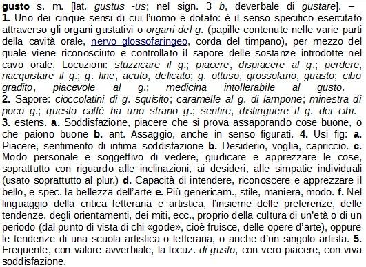 Treccani vocabolario: http://www.treccani.it/vocabolario/gusto/